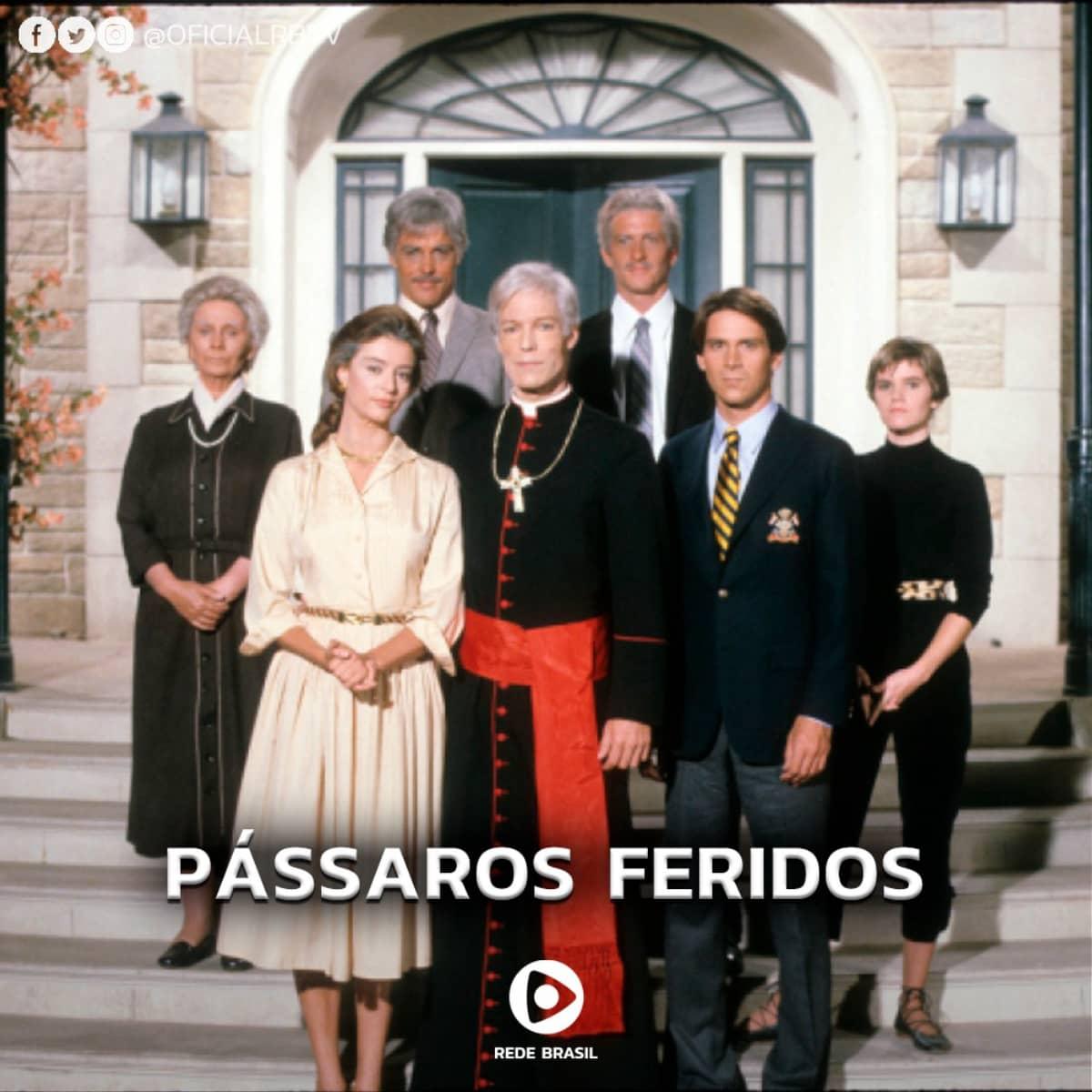 Pássaros Féridos estreia na Rede Brasil de Televisão.